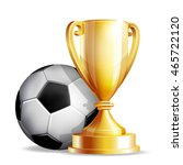 gold cup with a football ball... | Shutterstock . vector #465722120