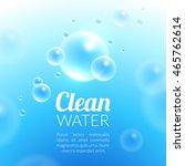 clean purified water vector... | Shutterstock .eps vector #465762614