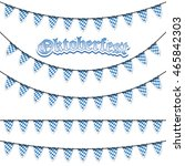 oktoberfest garlands having... | Shutterstock .eps vector #465842303
