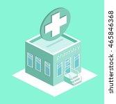 isometric pharmacy building.... | Shutterstock .eps vector #465846368