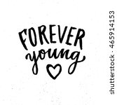forever young lettering. hand... | Shutterstock . vector #465914153