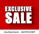 3d render of exclusive sale in... | Shutterstock . vector #465942389