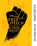 free speech is a civil right.... | Shutterstock .eps vector #466018514