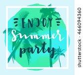 enjoy summer party. handwritten ... | Shutterstock .eps vector #466094360