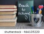 welcome back to school    hello ... | Shutterstock . vector #466135220