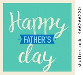 happy father's day  handmade... | Shutterstock .eps vector #466266230