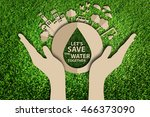 save water concept. paper cut... | Shutterstock . vector #466373090