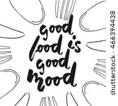 good food is good mood. hand... | Shutterstock .eps vector #466394438