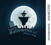 happy halloween trick or treat... | Shutterstock .eps vector #466482200