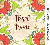 vector floral frame in doodle... | Shutterstock .eps vector #466536878