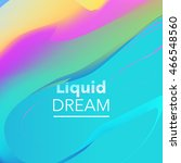 liquid background with abstract ... | Shutterstock .eps vector #466548560