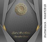 3d eid mubarak greeting card... | Shutterstock .eps vector #466692818