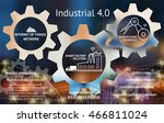 industrial 4.0  concept   ... | Shutterstock . vector #466811024