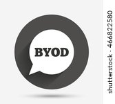 byod sign icon. bring your own... | Shutterstock . vector #466822580