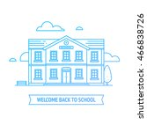 welcome back to school banner....   Shutterstock .eps vector #466838726