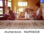 empty wood table and blurred... | Shutterstock . vector #466906028