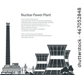 silhouette nuclear power plant... | Shutterstock .eps vector #467052848
