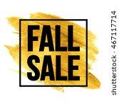 caption fall sale on the golden ... | Shutterstock .eps vector #467117714