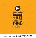 the journey of a thousand miles ... | Shutterstock .eps vector #467158178
