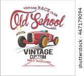 vintage race car for printing... | Shutterstock .eps vector #467179094