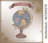 color antique globe hand drawn... | Shutterstock .eps vector #467204270