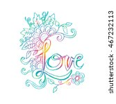 floral with text 'love'.... | Shutterstock .eps vector #467232113