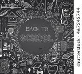 back to school big doodles set... | Shutterstock .eps vector #467243744