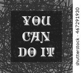 design banner you can do it... | Shutterstock .eps vector #467291930