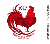 red rooster  symbol of 2017 on... | Shutterstock .eps vector #467305088