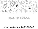 back to school lineart... | Shutterstock .eps vector #467330663