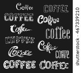 coffee lettering in different... | Shutterstock .eps vector #467339210