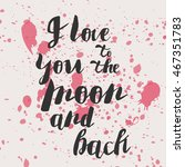 love poster quote calligraphy... | Shutterstock .eps vector #467351783