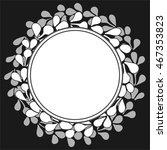 white laurel wreath frame on... | Shutterstock .eps vector #467353823