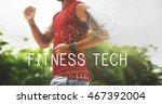 fitness tech healthcare... | Shutterstock . vector #467392004