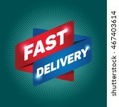 fast delivery arrow tag sign. | Shutterstock .eps vector #467403614