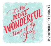 it's the most wonderful time of ... | Shutterstock .eps vector #467408768