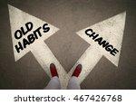 old habits versus change... | Shutterstock . vector #467426768