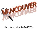 exploring city red letters in 3D part of word enlarged by magnifying glass vancouver canada city trip holiday tourism icon button travel traveling visit - stock photo
