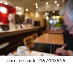 blurred photo in the coffee shop | Shutterstock . vector #467448959