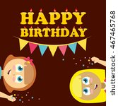 happy birthday girl. vector... | Shutterstock .eps vector #467465768
