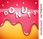 vector donuts background with...   Shutterstock .eps vector #467508449