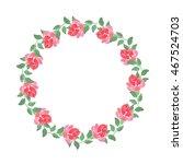 wreath of roses 2. watercolor... | Shutterstock . vector #467524703