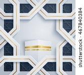 islamic hajj  pilgrimage ... | Shutterstock .eps vector #467840384