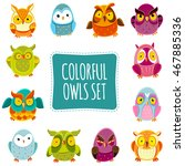 colorful owls set. funny owls....   Shutterstock . vector #467885336