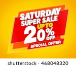 saturday super sale up to 20  ... | Shutterstock . vector #468048320