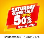saturday super sale up to 50  ... | Shutterstock . vector #468048476