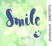 smile lettering  inspirational... | Shutterstock .eps vector #468075974
