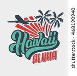 hawaii aloha logo shirt print | Shutterstock .eps vector #468190940