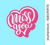 miss you lettering text... | Shutterstock .eps vector #468190970