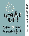 Wake Up You Are Wonderful...